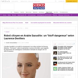 """IA et robot citoyen en Arabie Saoudite : un """"bluff dangereux"""" selon Laurence Devillers"""