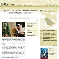 Égypte : l'Arabie saoudite et les Émirats prennent le relai du Qatar