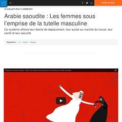 Arabie saoudite : Les femmes sous l'emprise de la tutelle masculine