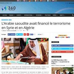 L'Arabie saoudite avait financé le terrorisme en Syrie et en Algérie