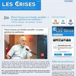 » Pierre Conesa sur l'Arabie saoudite : « Le pays géniteur du salafisme »
