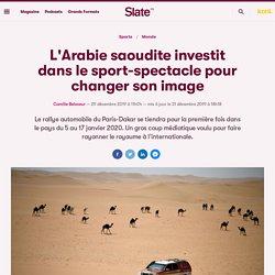 L'Arabie saoudite investit dans le sport-spectacle pour changer son image