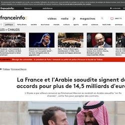 La France et l'Arabie saoudite signent des accords pour plus de 14,5 milliards d'euros