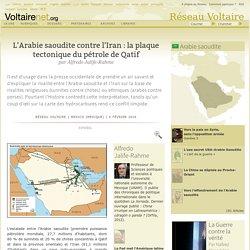 L'Arabie saoudite contre l'Iran : la plaque tectonique du pétrole de Qatif, par Alfredo Jalife-Rahme