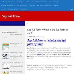 Sap full form name and what is the full form of sap ?