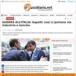 GUERRA ALL'ITALIA/ Sapelli: così ci portano via industria e banche