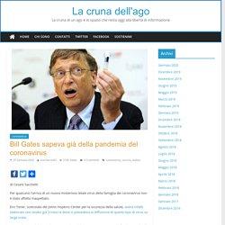 Bill Gates sapeva già della pandemia del coronavirus – La cruna dell'ago