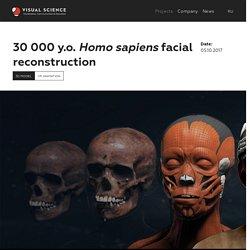 30 000 y.o. Homo sapiens facial reconstruction