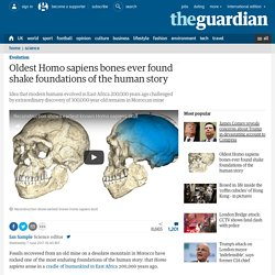 Oldest Homo sapiens bones ever found shake foundations of the human story
