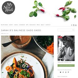 Sarah B's Balinese Gado Gado - My New Roots
