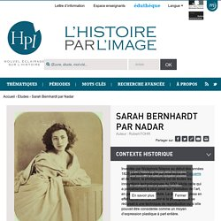 Sarah Bernhardt par Nadar