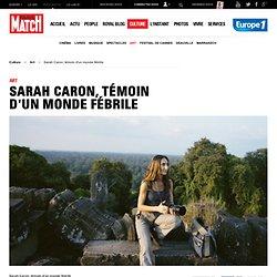 La photographe Sarah Caron, témoin d'un monde fébrile - culture-match