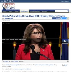 Sarah Palin Melts Down Over FBI Clearing Hillary Clinton