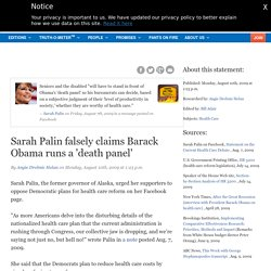 Palin falsely claims Obama runs 'death panel' ... 8/7/09