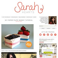 DIY Paper Plate Basket Tutorial - Sarah Hearts