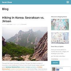 Sarah Shaw » Hiking in Korea: Seoraksan vs. Jirisan