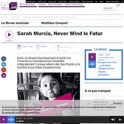 Sarah Murcia, Never Mind le Futur