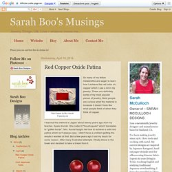 Sarah Boo's Musings: Red Copper Oxide Patina
