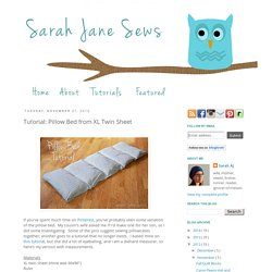 Sarah Jane Sews: Tutorial: Pillow Bed from XL Twin Sheet