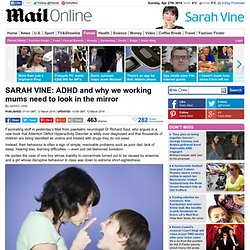 SARAH VINE: ADHD and why we working mums need to look in the mirror