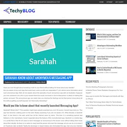 Sarahah: Know About Anonymous Messaging App – Techy Blog