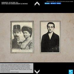 Sarajevo, le 28 juin 1914 : deux tirs qui embrasèrent le monde