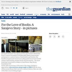 For the Love of Books: A Sarajevo Story – in pictures | Books