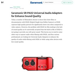 Saramonic SR-PAX2 Universal Audio Adapters for Enhance Sound Quality — Saramonic USA