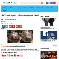 The 'Saran Wrap Ball' Christmas Party Game Is A Must!