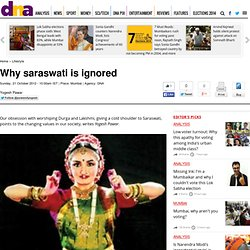 Why saraswati is ignored - Lifestyle