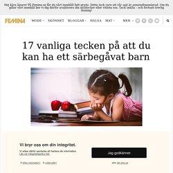 Särbegåvat barn – 17 tecken på att du har ett