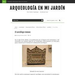 El sarcófago romano - Arqueología en mi jardín