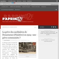 La grève des sardinières de Douarnenez (Finistère) en 1924 : une grève communiste ? – PAPRIK@2F