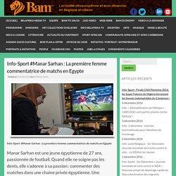 Info-Sport #Manar Sarhan : La première femme commentatrice de matchs en Egypte