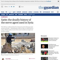 Sarin: the deadly history of the nerve agent used in Syria