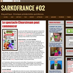 SARKOFRANCE: Le spectacle Clearstream peut commencer