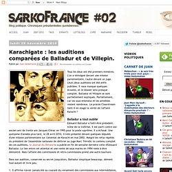Karachigate : les auditions comparées de Balladur et de Villepin.