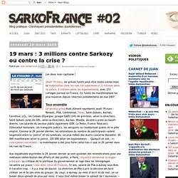 SARKOFRANCE: 19 mars : 3 millions contre Sarkozy ou contre la cr