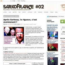 Après Sarkozy, la rigueur, c'est maintenant !