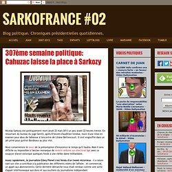 307ème semaine politique: Cahuzac laisse la place à Sarkozy