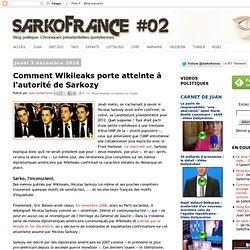 Comment Wikileaks porte atteinte à l'autorité de Sarkozy