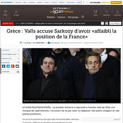 Grèce : Valls accuse Sarkozy d'avoir «affaibli la position de la France»