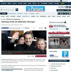 Sarkozy brûle de défendre l'Europe