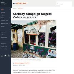 Sarkozy campaign targets Calais migrants