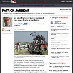 Ce que Sarkozy ne comprend pas avec les journalistes