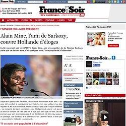 Alain Minc, l'ami de Sarkozy, couvre Hollande d'éloges