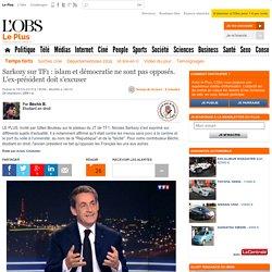 Sarkozy sur TF1 : islam et démocratie ne sont pas opposés. L'ex-président doit s'excuser