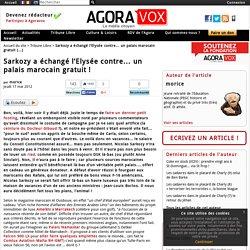 Sarkozy a échangé l'Elysée contre... un palais marocain gratuit !