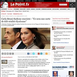 "Carla Bruni-Sarkozy enceinte - ""Ce sera une sorte de télé-réalité élyséenne"""