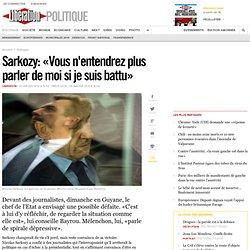 Sarkozy: «Vous n'entendrez plus parler de moi si je suis battu»
